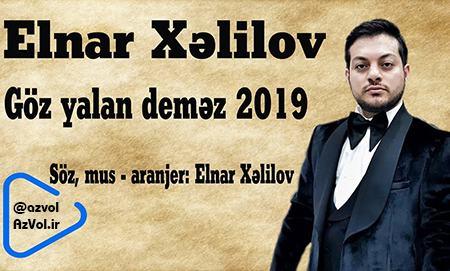 دانلود آهنگ آذربایجانی جدید Elnar Xelilov به نام Goz Yalan Demez